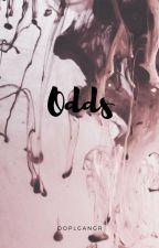 Odds. by -doplgangr