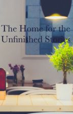 The Home for the Unfinished Stories by TashannaJohnson