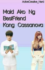 Personal Maid Ako Ng Best Friend kong Cassanova by ActiveCreative_Nerd