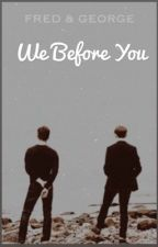 WE BEFORE YOU | Fred & George Weasley by ladycecille