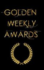 The Golden Weekly Awards by GoldenWeeklyAwards
