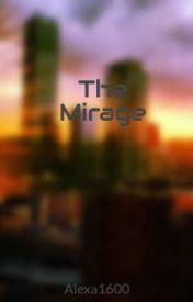 The Mirage by Alexa1600