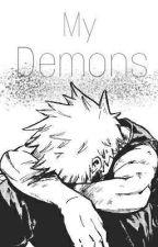 My Demons ( Katsuki Bakugou x OC My Hero Academia ) by LegitMofo