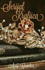 Serijal  Kraljica by AncyCuvalica