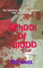 School Of Blood by Theophobia