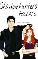 Shadowhunters talks by Just_Warlock