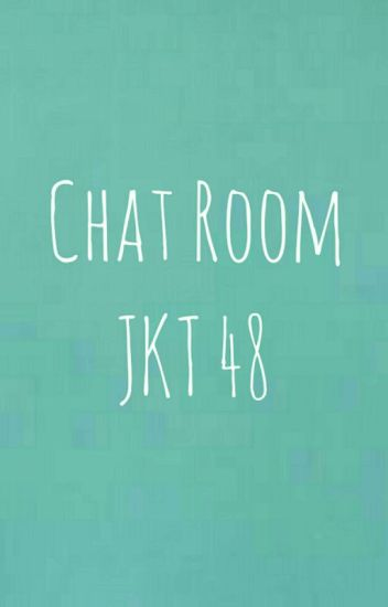 chat room jeketi 48