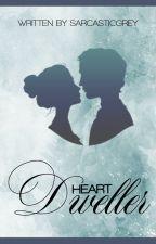 Heartdwellers by SarcasticGrey