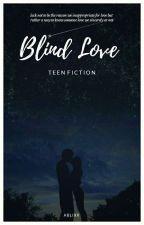 Blind Love  by ABLIXX
