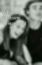 A tu lado (Antoine Griezmann) by amilgriezmann22
