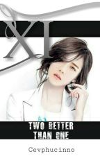 "Xi ""Two Is Better Than One"" by Cevphucinno"
