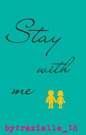 Stay with me by razielle_18