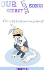 Our Secret Love Song!   by Yukirin666