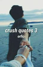 Crush Quotes 3 (✔) by orfic-