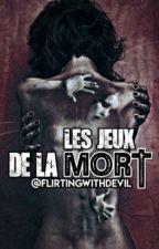 Les jeux de la mort [RÉÉCRITURE] by FlirtingWithDevil