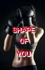 SHAPE OF YOU by Black_Plume