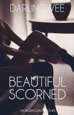Beautiful Scorned (Mondragon Series #5) by DarlingVee