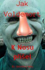 Jak Voldemort k nosu přišel by skirinka