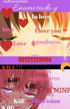 Enamorada y obsesionada (Jeff the killer y tu) by neftisestefani