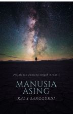 Manusia Asing by KalaSanggurdi