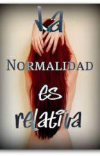 La Normalidad es Relativa by Mollylogia