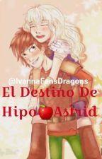 EL DESTINO DE HIPO Y ASTRID 🍎❤🍎❤ by IvannaCarias