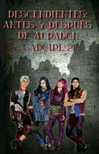 Descendientes: Antes Y Despues De Auradon by -SoyMar-