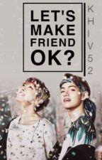 [ Let's make friends ... Ok?][HopeV] by KhiV52