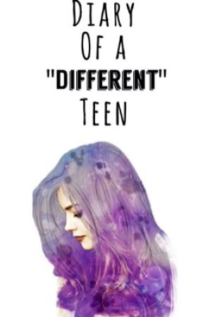 "Diary of a ""Different"" Teen by Jade_Bonenfant27"