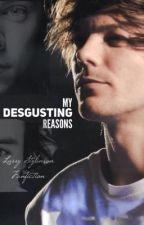 My Disgusting Reasons [❀ls fanfiction ❀] by iisahs_