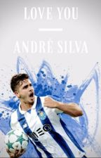 LOVE YOU || André Silva by itsmiiaa