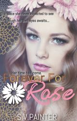 Forever for Rose  by Shelby_Painter
