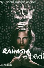 Rahasia Abadi(COMPLETED) by Queen_afrodich