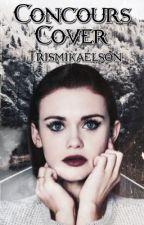 Concours Cover [FERMÉE] by TrisMikaelson