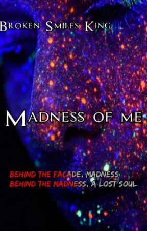 Madness of Me by Broken_Smiles_King