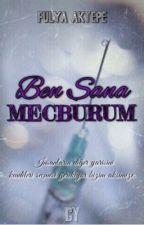 BEN SANA MECBURUM  by fulyaktp