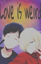 Love is weird -kalon sequel- by -PalayeKellic-