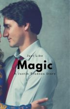Just Like Magic (A Justin Trudeau Story) by crimescenery00