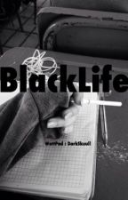 BlackLife by Darkskuull