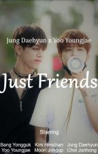 Just Friends (Daejae) [Completed] by ongniel_swag