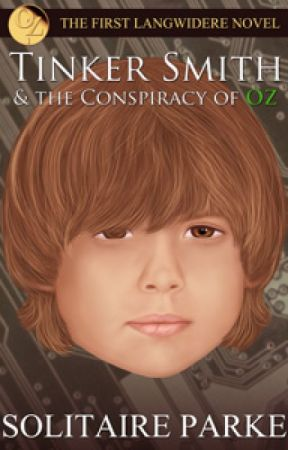 Tinker Smith & the Conspiracy of OZ by SolitaireParke