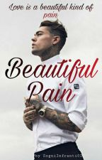 Beautiful Pain #Wattys2017 by SogniInfranti02