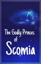 The Godly Princes Of Scomia by bbbentlee