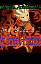 my sweet princess (Axel Blaze y tu) Inazuma eleven. by Angela_Bloody14