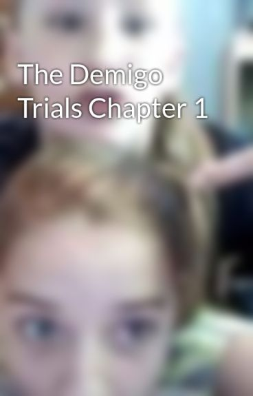 The Demigo Trials Chapter 1 by haillo