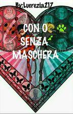CON O SENZA MASCHERA/ADRIENETTE/LADYNOIR by Lucrezia217
