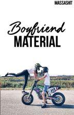 Boyfriend Material | ✓ by massashit