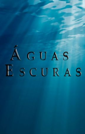 Águas Escuras by Wendinary