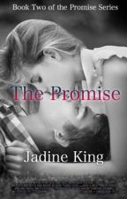 The Promise (SOON TO BE REWRITTEN!!) by TiitaniumWings