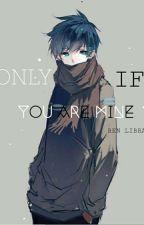 [ Yết - Bình ] Chỉ Khi Em Là Của Tôi !  by rencolorful4404